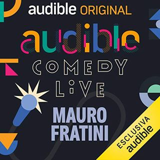 Audible Comedy LIVE. Mauro Fratini