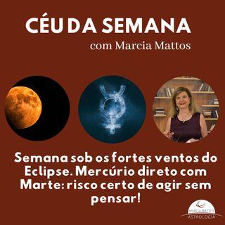 Semana de 06 a 12/7 sob os fortes ventos do Eclipse. Mercúrio direto com Marte: risco certo de agir sem pensar!