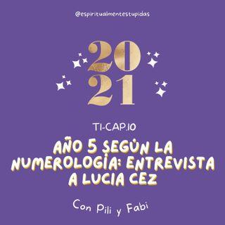 AÑO 5, EL AÑO DEL MOVIMIENTO. Entrevista a Lucia Cez - Numeróloga. T1.Ep10