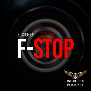 Episode 59: F-Stop
