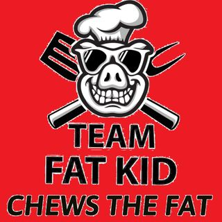 Team Fat Kid Chews The Fat