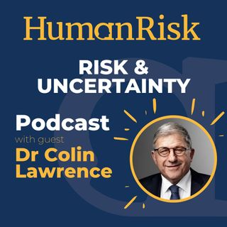 Dr Colin Lawrence on Risk & Uncertainty