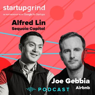 Innovate with Intention. Joe Gebbia x Alfred Lin @StartupGrind