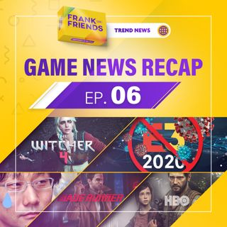 Game News Recap 06