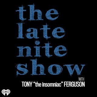 The Late Nite Show with Tony Ferguson