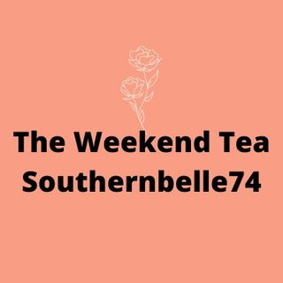 The Weekend Tea Part 2