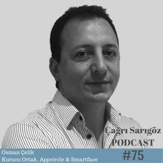 #75 Osman Çelik ile Girişimcilik Deneyimlerini Konuştuk