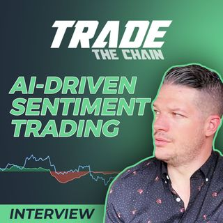 146. AI-Driven Crypto Sentiment Trading | Trade The Chain Co-Founder interview