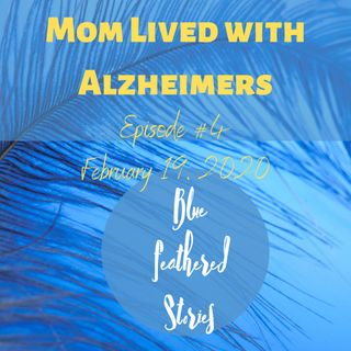 Mom Lived with Alzheimers