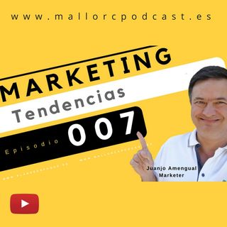 Tendencias en marketing e innovaciones episodio 007 . 2018