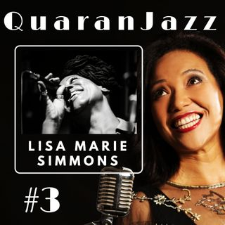 QuaranJazz episode #3 - Interview with Lisa Marie Simmons