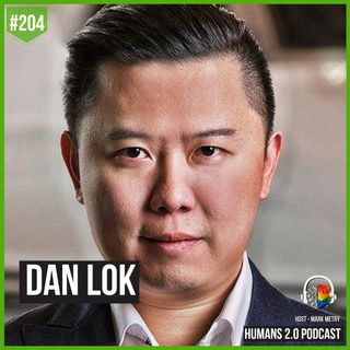 204: Dan Lok | Truth About Money People Won't Tell You