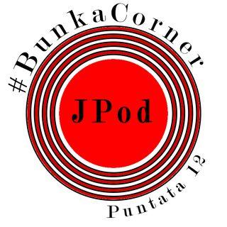 Bunka Corner #12 - Poliziotti innamorati, Olimpiadi al 2021 e Fumo nei locali