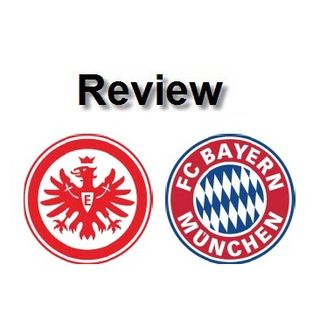 Review - Frankfurt Vs Bayern