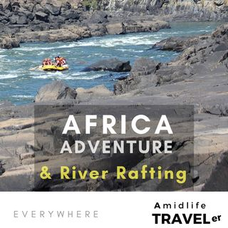 Africa Adventure and River Rafting w Nick Bratton ; Everywhere Travel Podcast