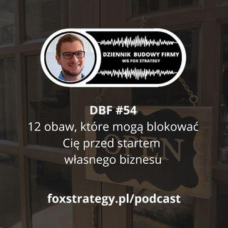DBF #54: 12 obaw, które mogą blokować Cię przed startem własnego biznesu [BIZNES]