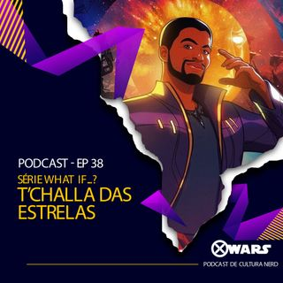 XWARS #38 Série What If - T'Challa das Estrelas