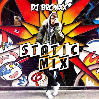 DJ BRONXX- STATIC MIX
