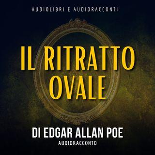 il ritratto ovale di Edgar Allan Poe - Audiolibri e Audioracconti