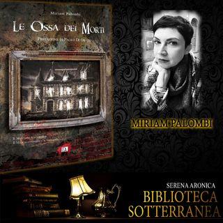 Biblioteca Sotterranea - Le Ossa dei Morti di Miriam Palombi