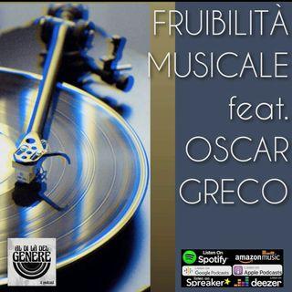 FRUIBILITA' MUSICALE feat. OSCAR GRECO - PUNTATA 23