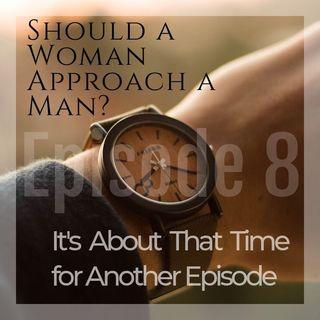 Should A Woman Approach A Man?