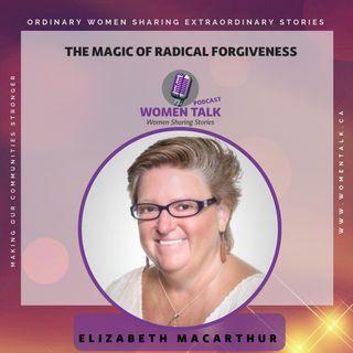 The Magic Of Radical Forgiveness with Elizabeth Macarthur