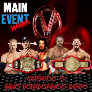 Episode 3: WWE Vengeance 2005