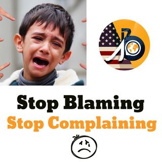 Coaching Session: Episode 007 - Stop Complaining/Stop Blaming!