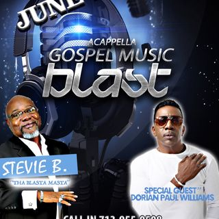 Stevie B's Acappella Gospel Music Blast - (Episode 81)