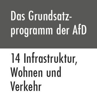 Das Grundsatzprogramm der AfD – 14 Infrastruktur, Wohnen und Verkehr