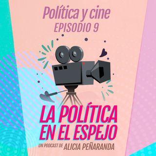 Ep. 9 Política y cine