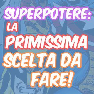 """Ep. Milletre - SuperPoteri: la vera domanda non è """"quale"""", ma..."""