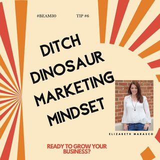 EPS 6 Ditch Dinosaur Marketing Mindset