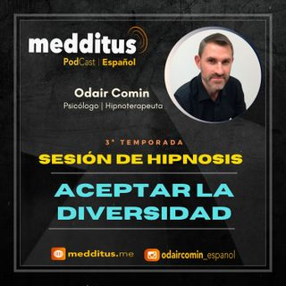 #85 Hipnosis para Aceptar la Diversidad | Odair Comin