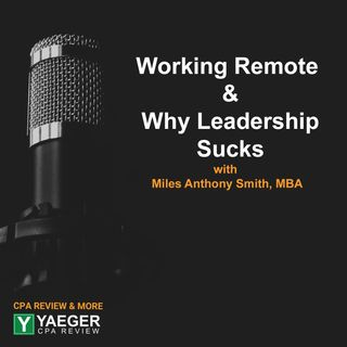 Interview with Miles Anthony Smith, Working Remote & Why Leadership Sucks - Episode 003