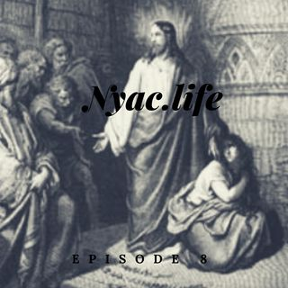 Nyac.life Episode 8