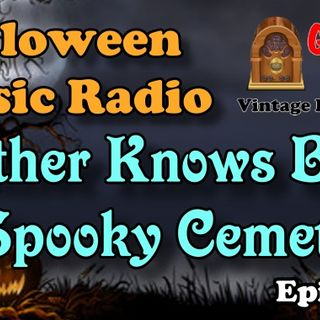 Father Knows Best, A Spooky Cemetery Halloween 1950 | Good Old Radio #podcast #halloween #ClassicRadio