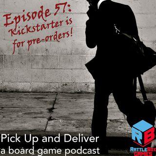 057: Kickstarter is for pre-orders!