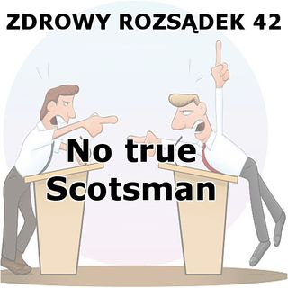 42 - No true Scotsman