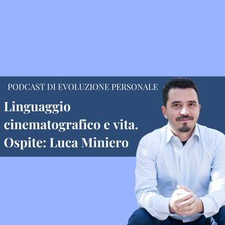 Episodio 106 - Linguaggio cinematografico e vita ne parliamo con Luca Miniero