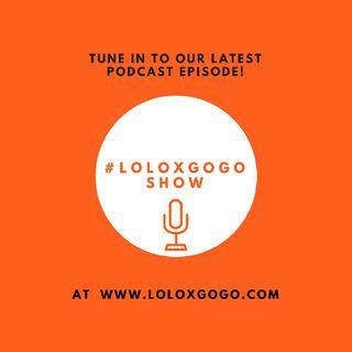 #loloxgogoshow - episode 3