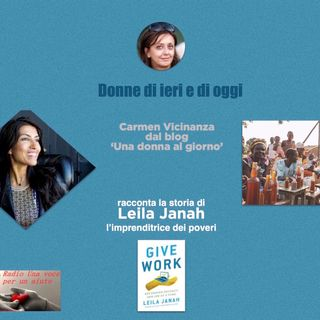 RUBRICA DONNE DI IERI E DI OGGI:Leila Janah - L'imprenditrice dei poveri