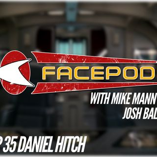 Episode 035 - Daniel Hitch has already heard the plays on his name, thank you.