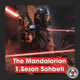 S1B8 - The Mandalorian 1.Sezon Sohbeti