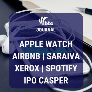 Apple Watch, Airbnb, Centauro & Nike, IRB, Spotify e IPO Casper | BTC Journal 13/02/20