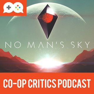 Co-Op Critics 026--No Man's Sky
