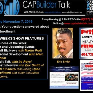 CAPBuilder Talk - Eric Smith discusses Open Enrollment and Insurance Concerns