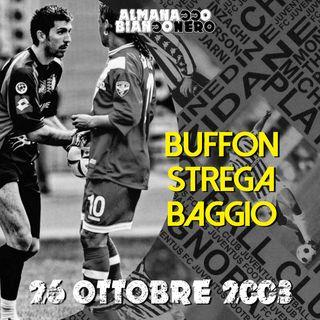 26 ottobre 2003 - Buffon strega Baggio