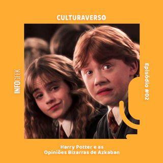 Culturaverso #2 - Harry Potter e as Opiniões Bizarras de Azkaban